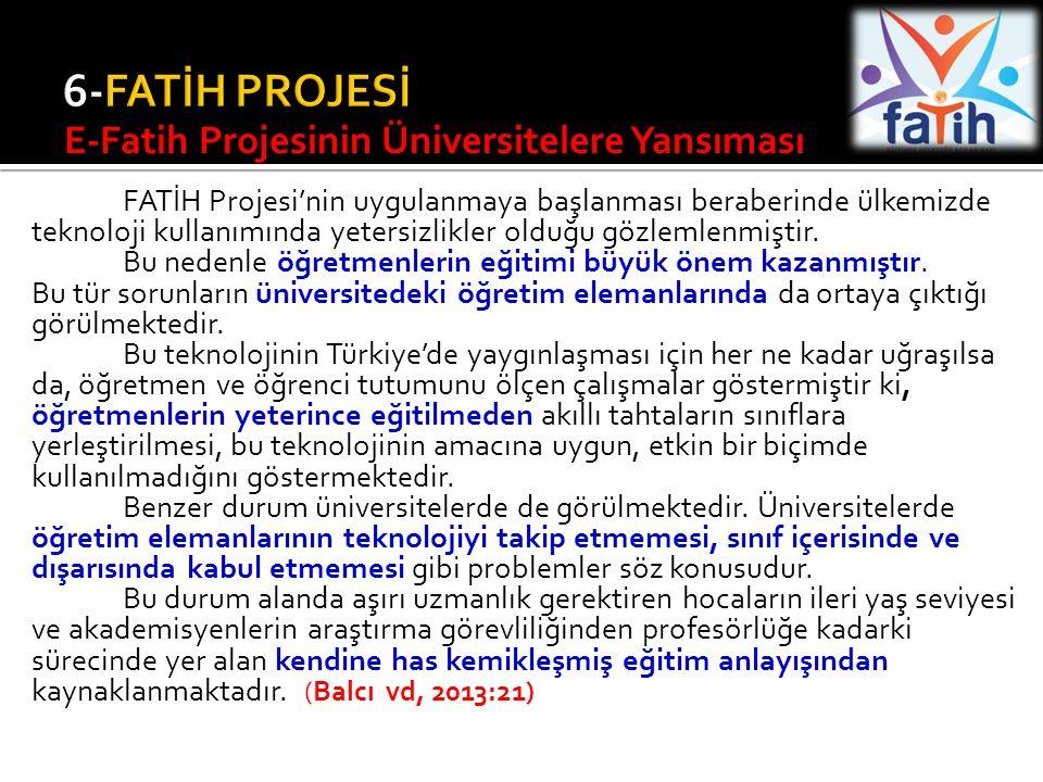 6-FATİH PROJESİ E-Fatih Projesinin Üniversitelere Yansıması