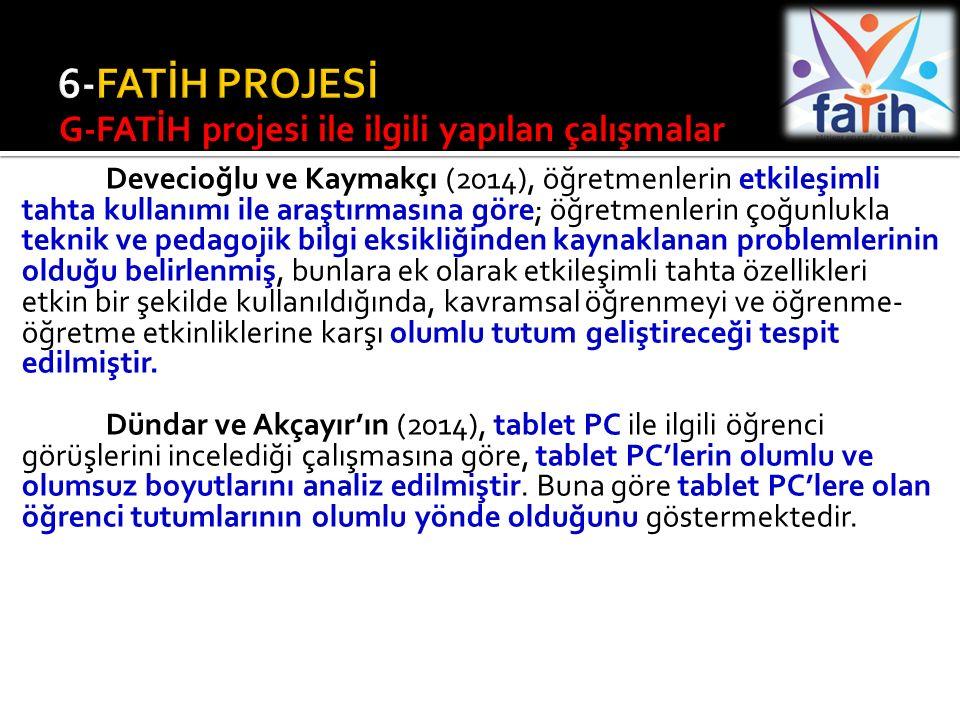6-FATİH PROJESİ G-FATİH projesi ile ilgili yapılan çalışmalar