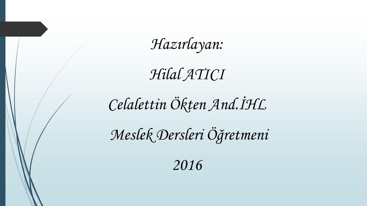 Celalettin Ökten And.İHL Meslek Dersleri Öğretmeni 2016