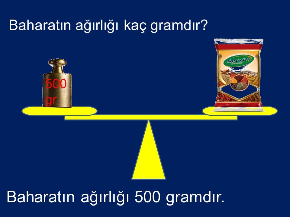 Baharatın ağırlığı kaç gramdır