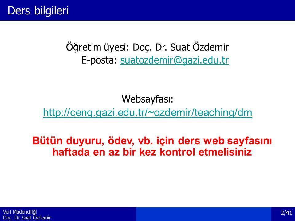 Ders bilgileri http://ceng.gazi.edu.tr/~ozdemir/teaching/dm