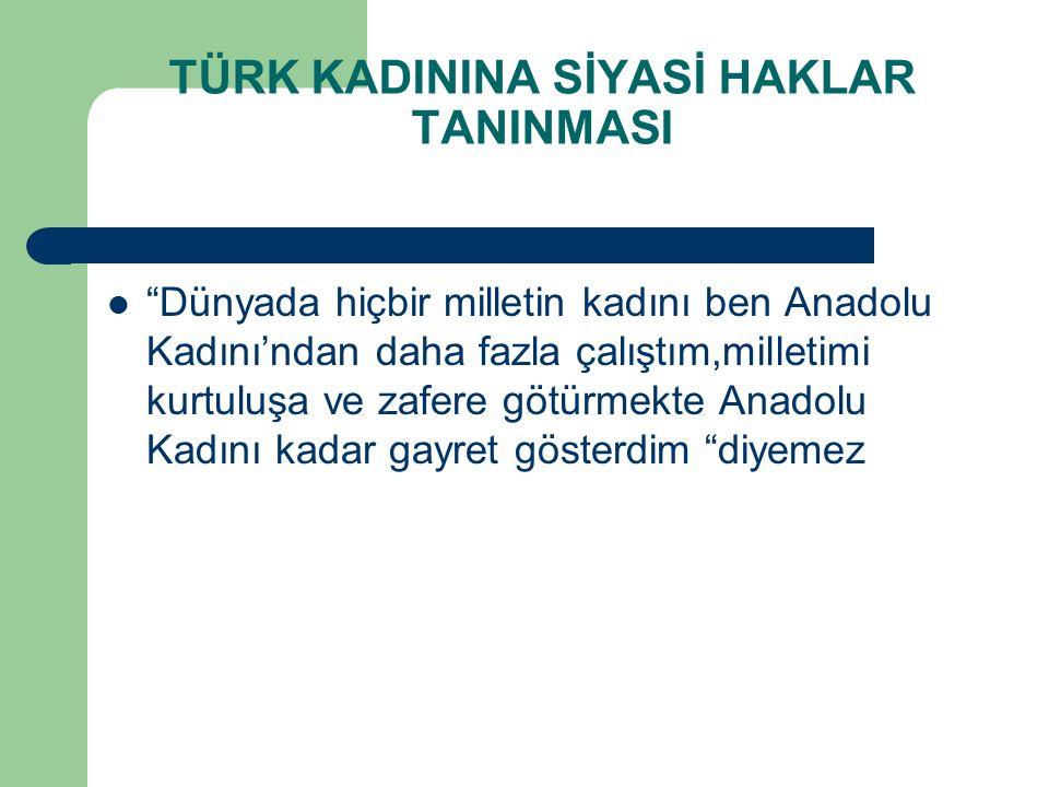TÜRK KADININA SİYASİ HAKLAR TANINMASI