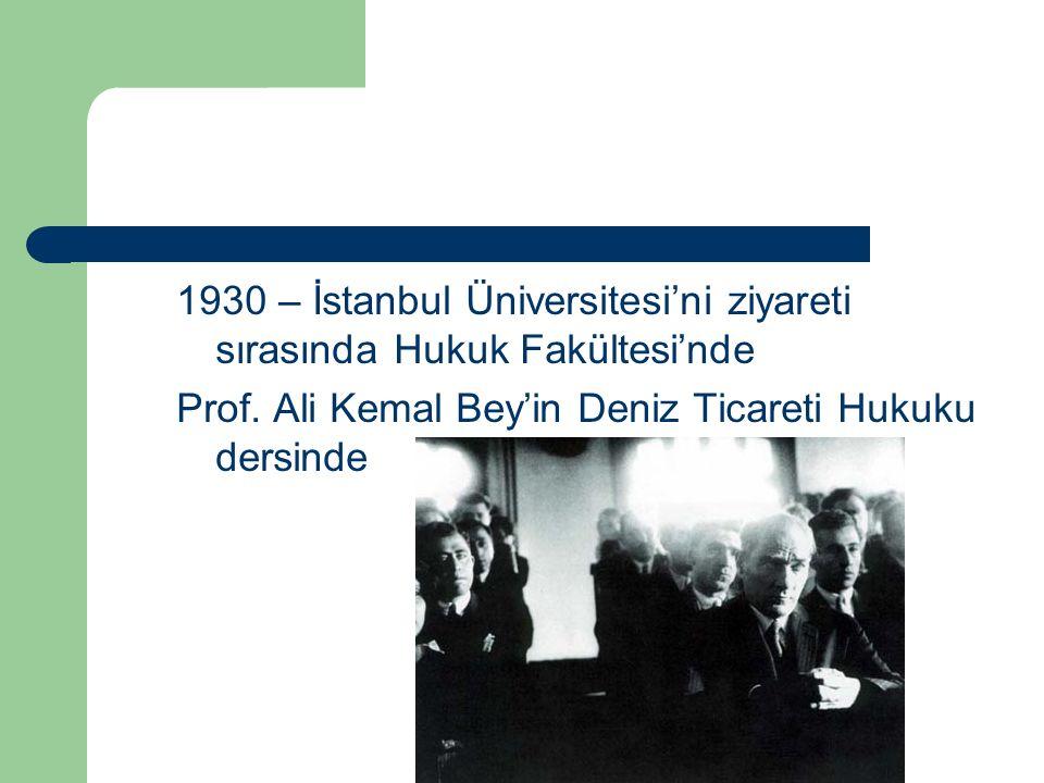 1930 – İstanbul Üniversitesi'ni ziyareti sırasında Hukuk Fakültesi'nde