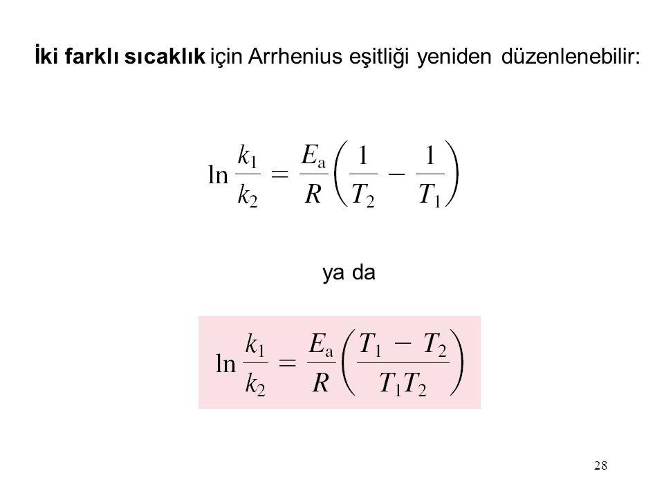 İki farklı sıcaklık için Arrhenius eşitliği yeniden düzenlenebilir: