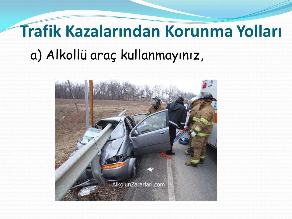 Trafik Kazalarından Korunma Yolları