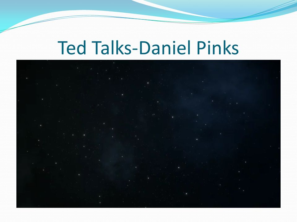 Ted Talks-Daniel Pinks