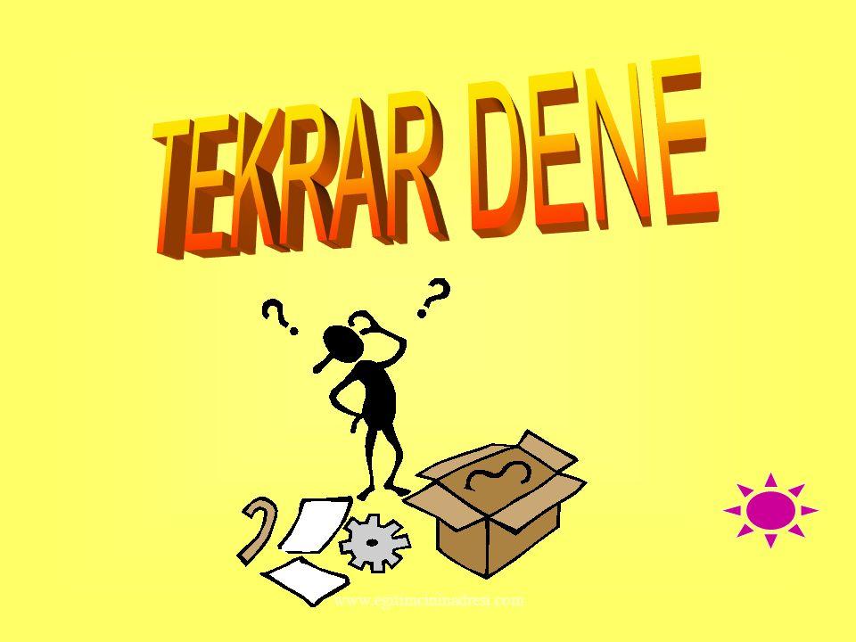 TEKRAR DENE www.egitimcininadresi.com
