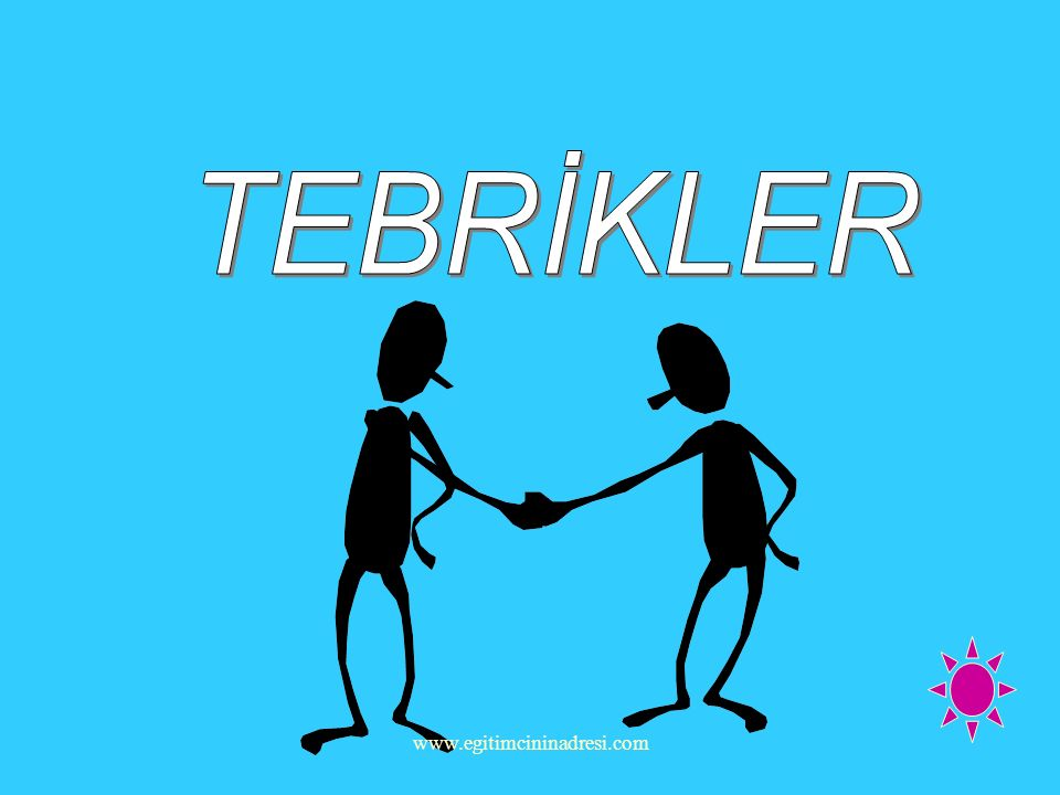 TEBRİKLER www.egitimcininadresi.com