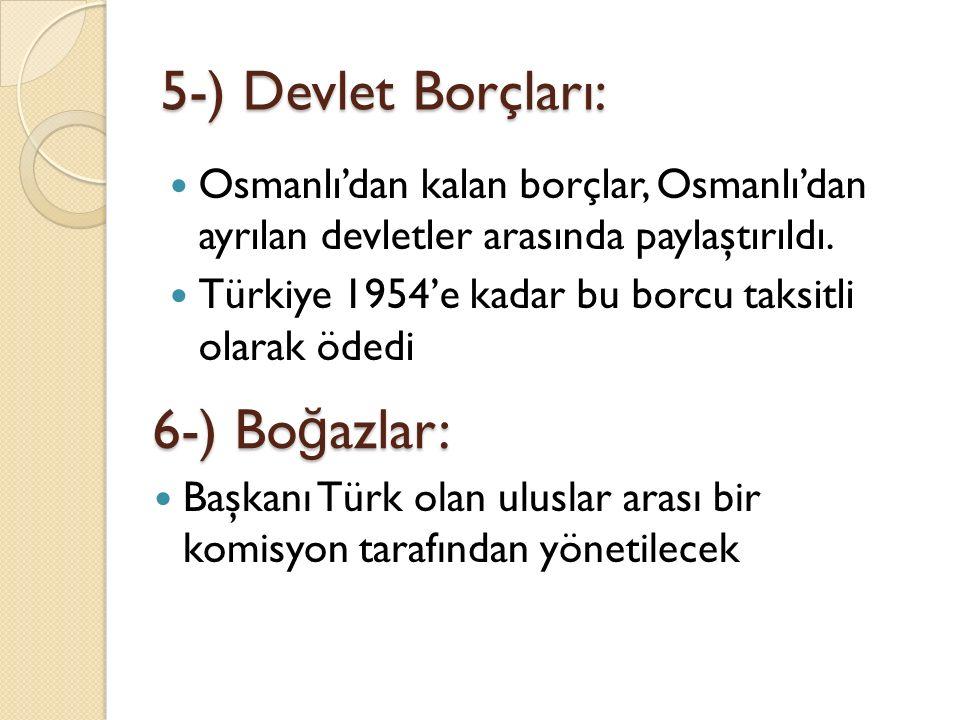 5-) Devlet Borçları: 6-) Boğazlar: