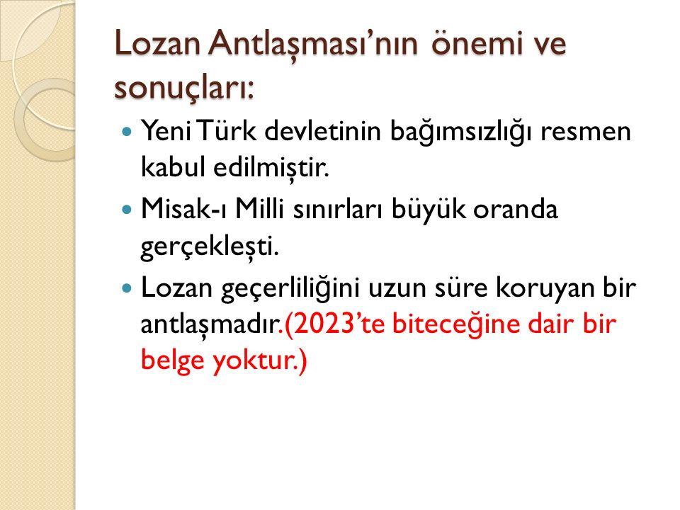 Lozan Antlaşması'nın önemi ve sonuçları: