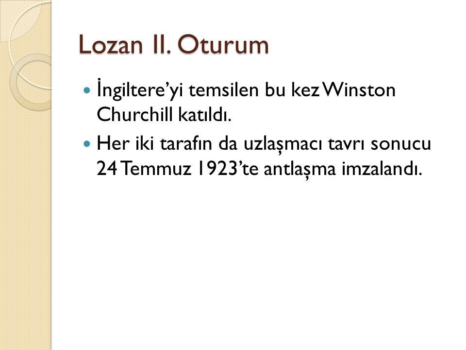 Lozan II. Oturum İngiltere'yi temsilen bu kez Winston Churchill katıldı.