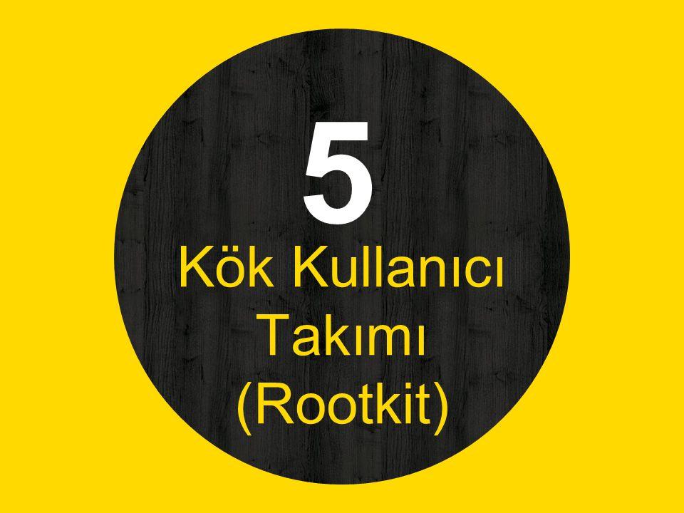 Kök Kullanıcı Takımı (Rootkit)
