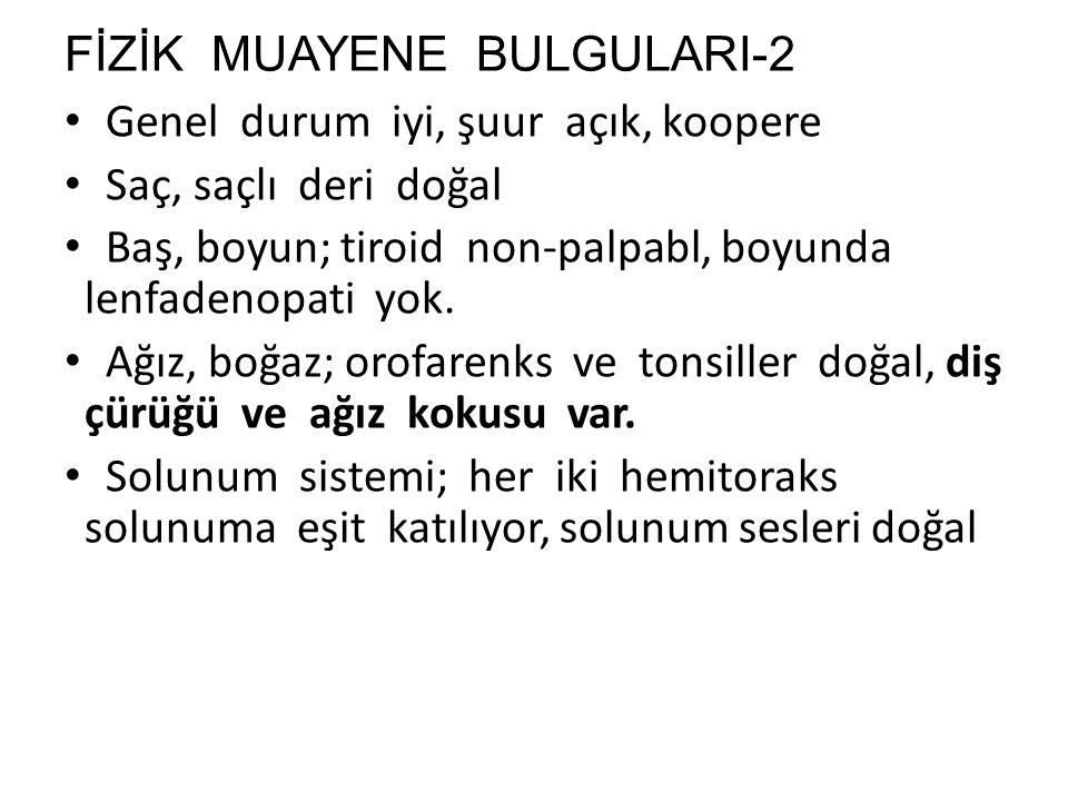FİZİK MUAYENE BULGULARI-2