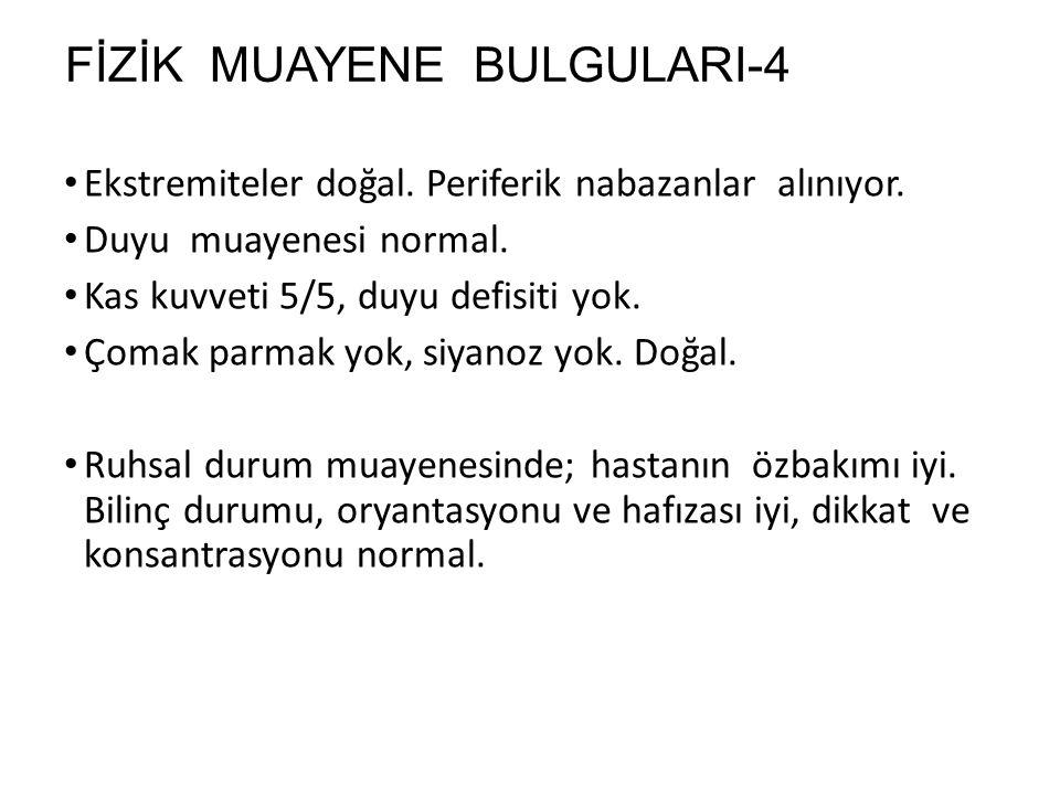 FİZİK MUAYENE BULGULARI-4