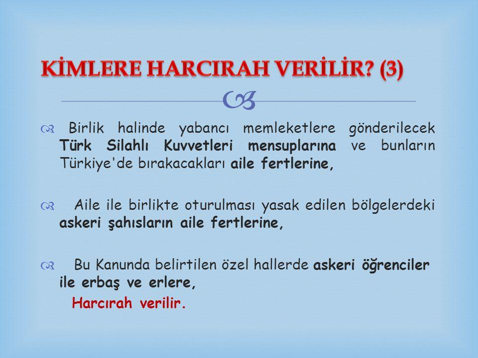 KİMLERE HARCIRAH VERİLİR (3)