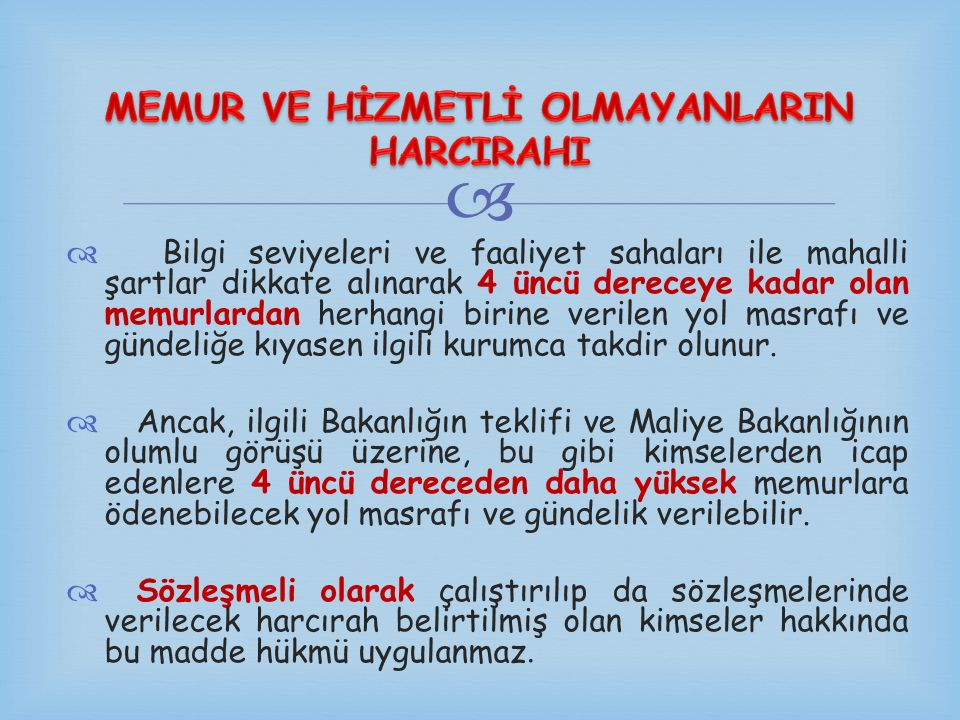 MEMUR VE HİZMETLİ OLMAYANLARIN HARCIRAHI