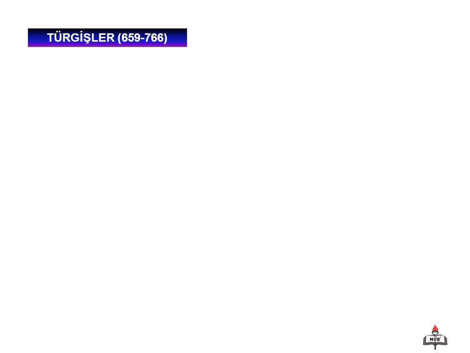 TÜRGİŞLER (659-766)