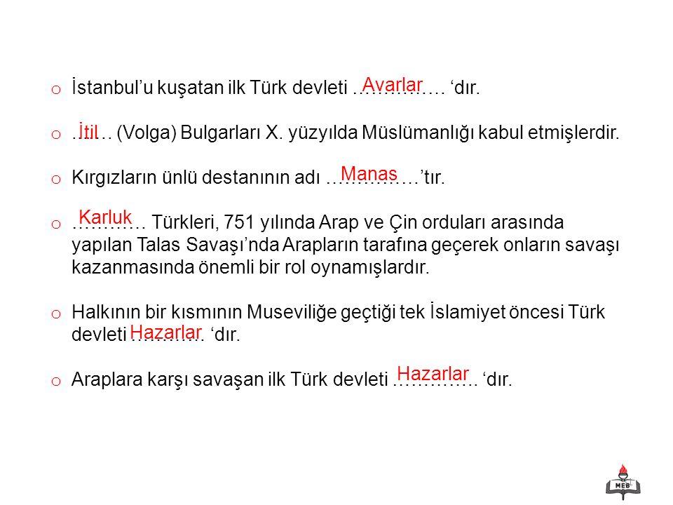 İstanbul'u kuşatan ilk Türk devleti …………… 'dır.