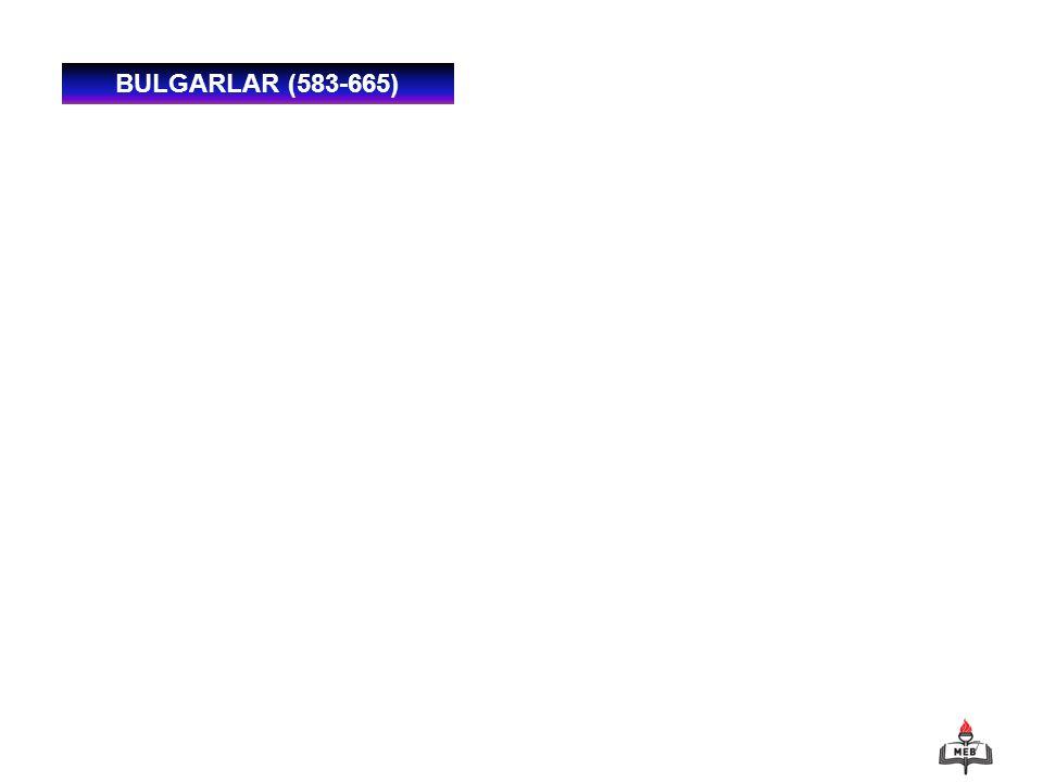 BULGARLAR (583-665)