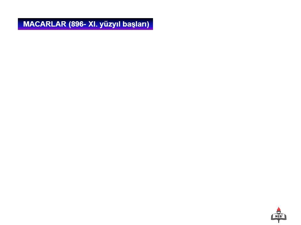 MACARLAR (896- XI. yüzyıl başları)