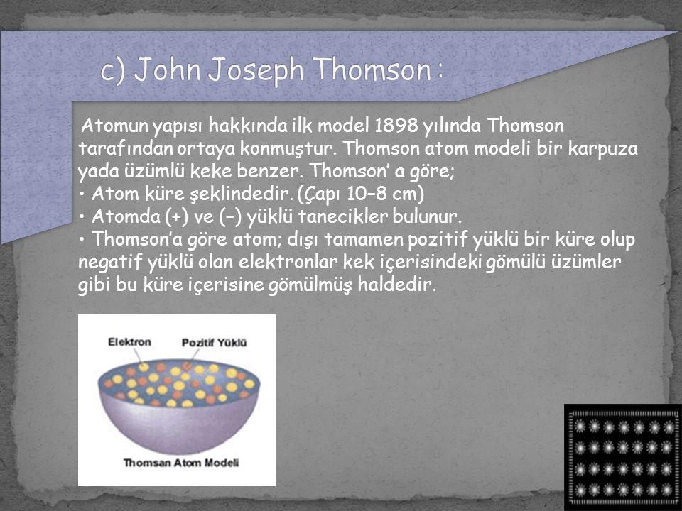 c) John Joseph Thomson :