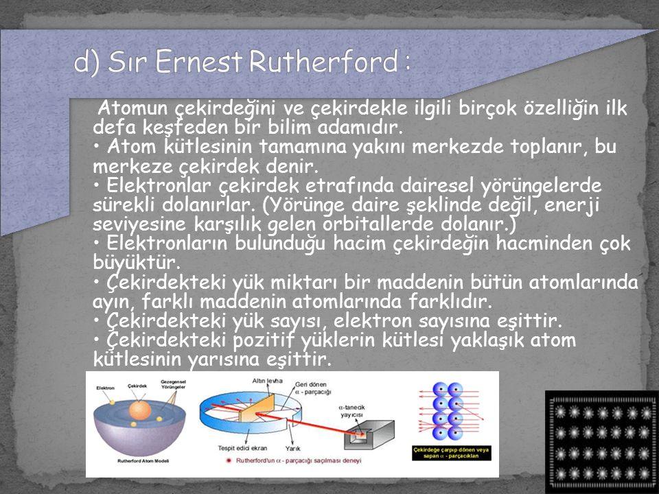 d) Sır Ernest Rutherford :