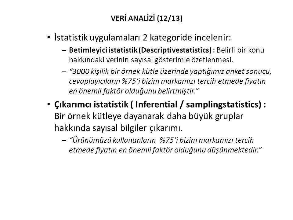 İstatistik uygulamaları 2 kategoride incelenir: