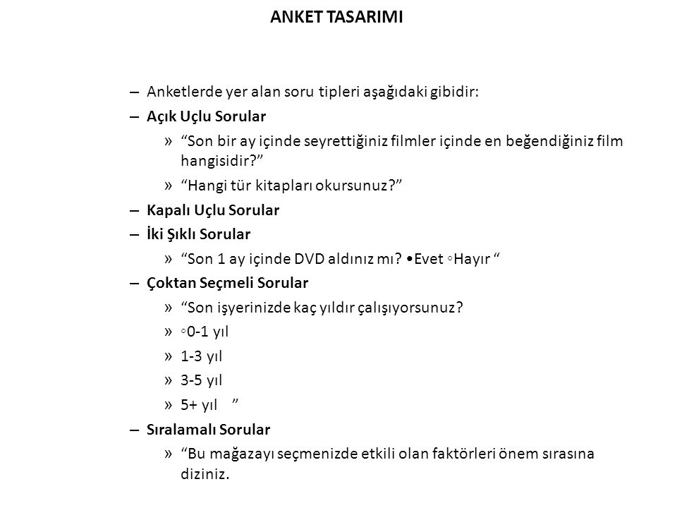 ANKET TASARIMI Anketlerde yer alan soru tipleri aşağıdaki gibidir: