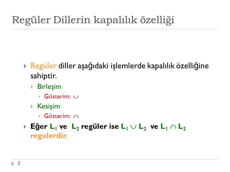 Regüler Dillerin kapalılık özelliği