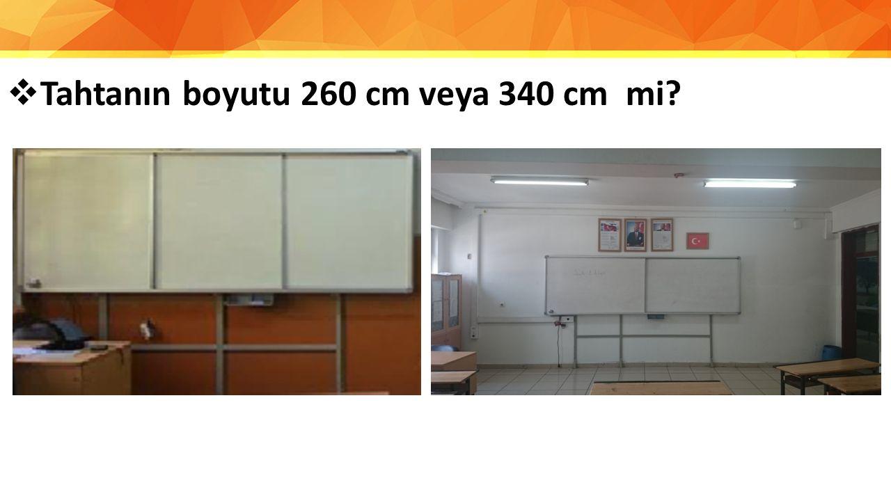 Tahtanın boyutu 260 cm veya 340 cm mi