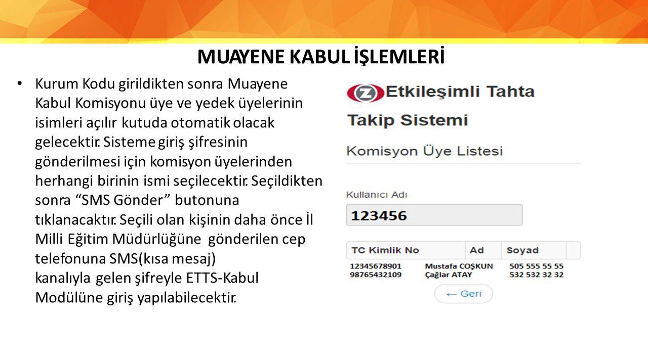 MUAYENE KABUL İŞLEMLERİ