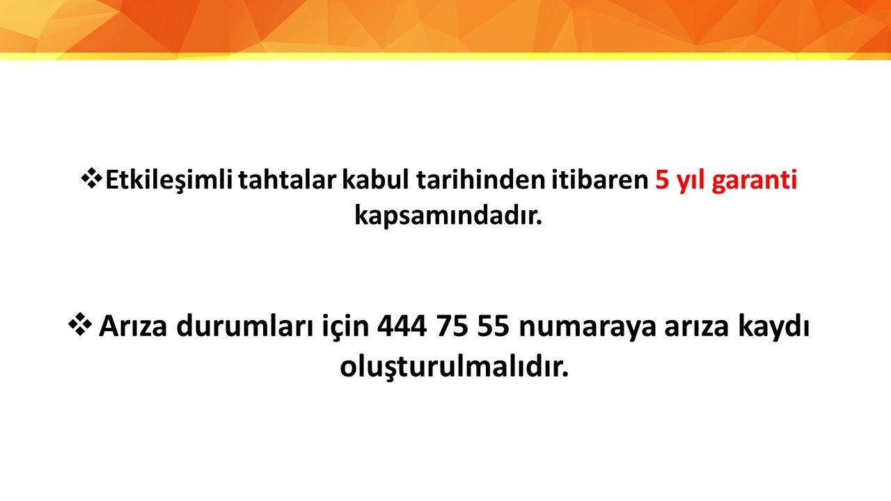 Arıza durumları için 444 75 55 numaraya arıza kaydı oluşturulmalıdır.