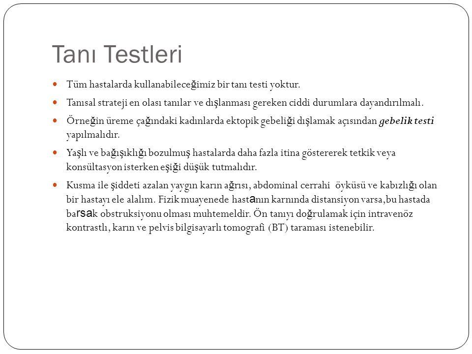 Tanı Testleri Tüm hastalarda kullanabileceğimiz bir tanı testi yoktur.