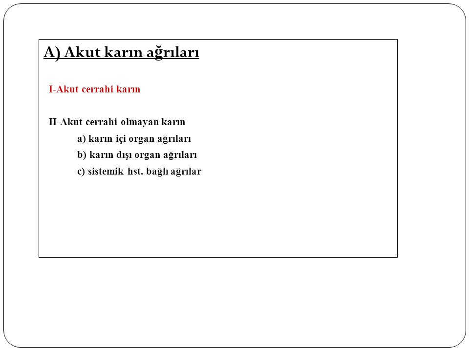 A) Akut karın ağrıları I-Akut cerrahi karın