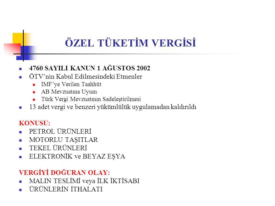 ÖZEL TÜKETİM VERGİSİ 4760 SAYILI KANUN 1 AĞUSTOS 2002