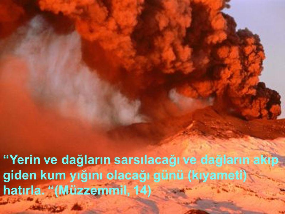 Yerin ve dağların sarsılacağı ve dağların akıp giden kum yığını olacağı günü (kıyameti) hatırla.