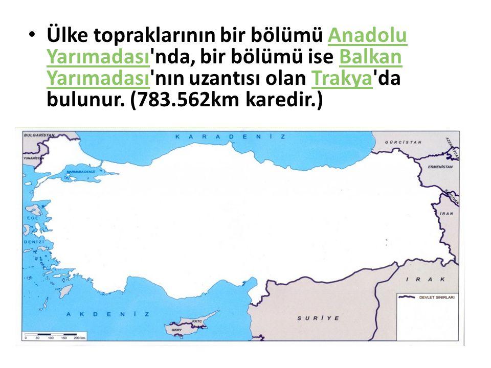 Ülke topraklarının bir bölümü Anadolu Yarımadası nda, bir bölümü ise Balkan Yarımadası nın uzantısı olan Trakya da bulunur.