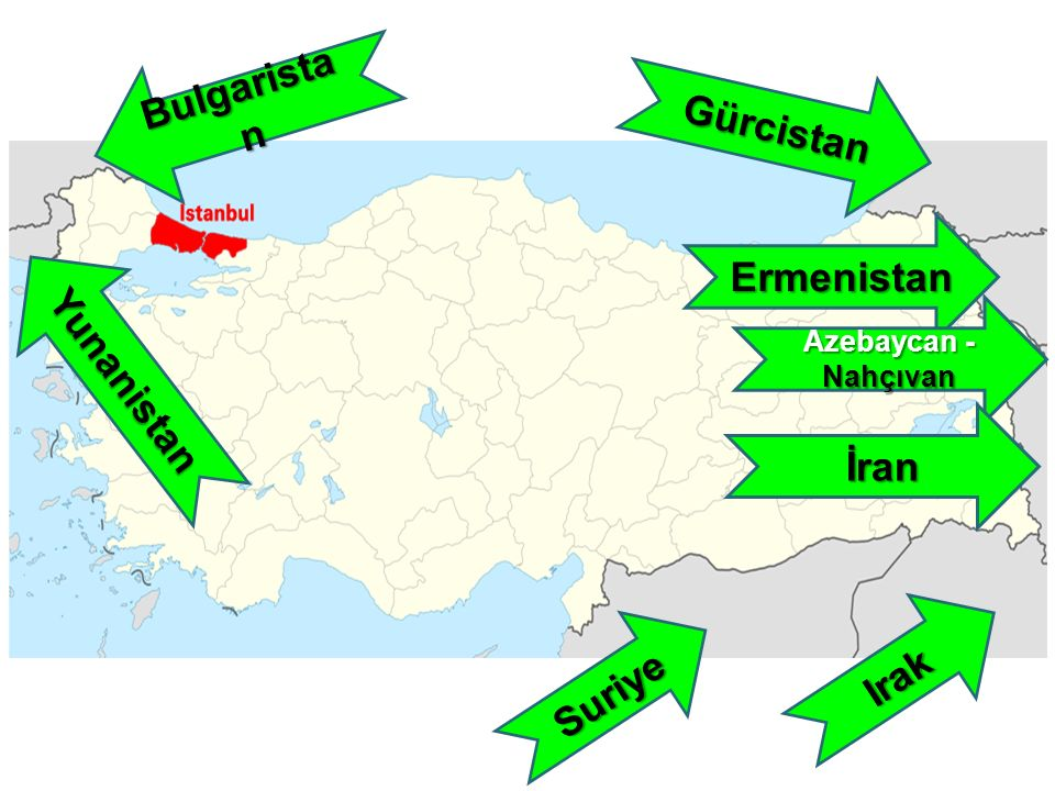 Bulgaristan Gürcistan Ermenistan Yunanistan İran Irak Suriye