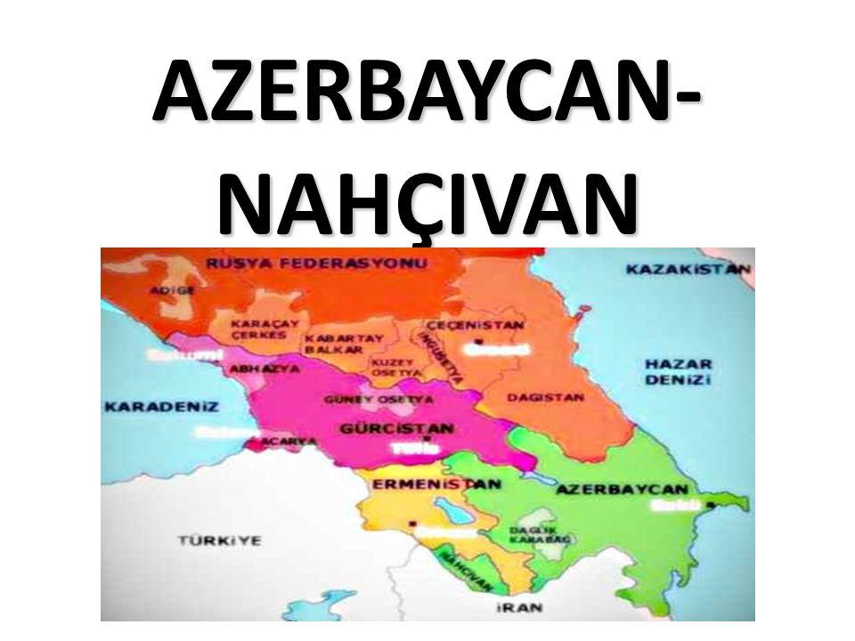 AZERBAYCAN-NAHÇIVAN