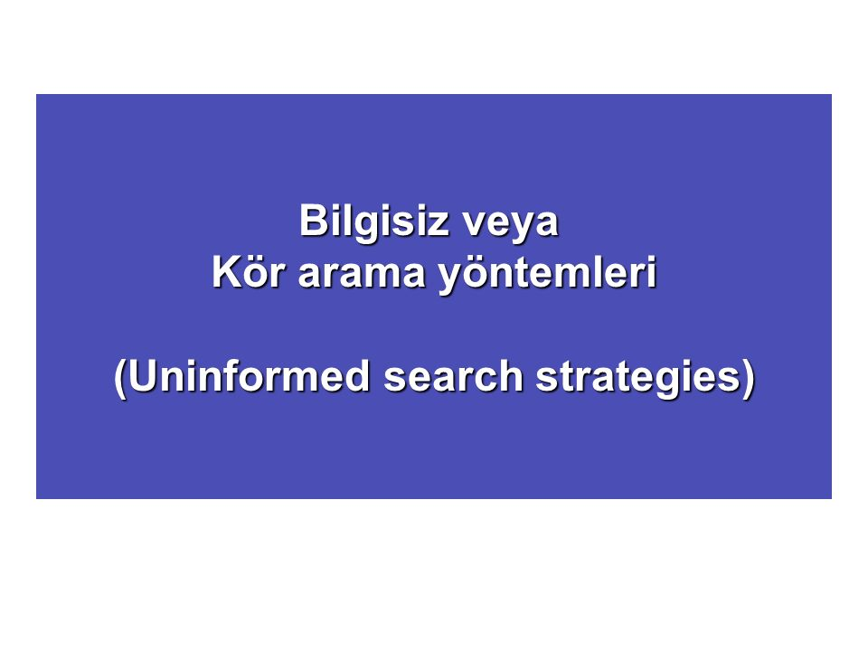 (Uninformed search strategies)