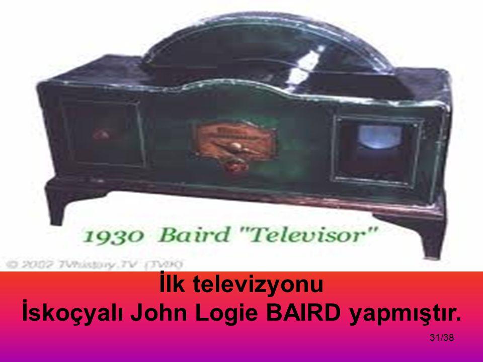 İskoçyalı John Logie BAIRD yapmıştır.