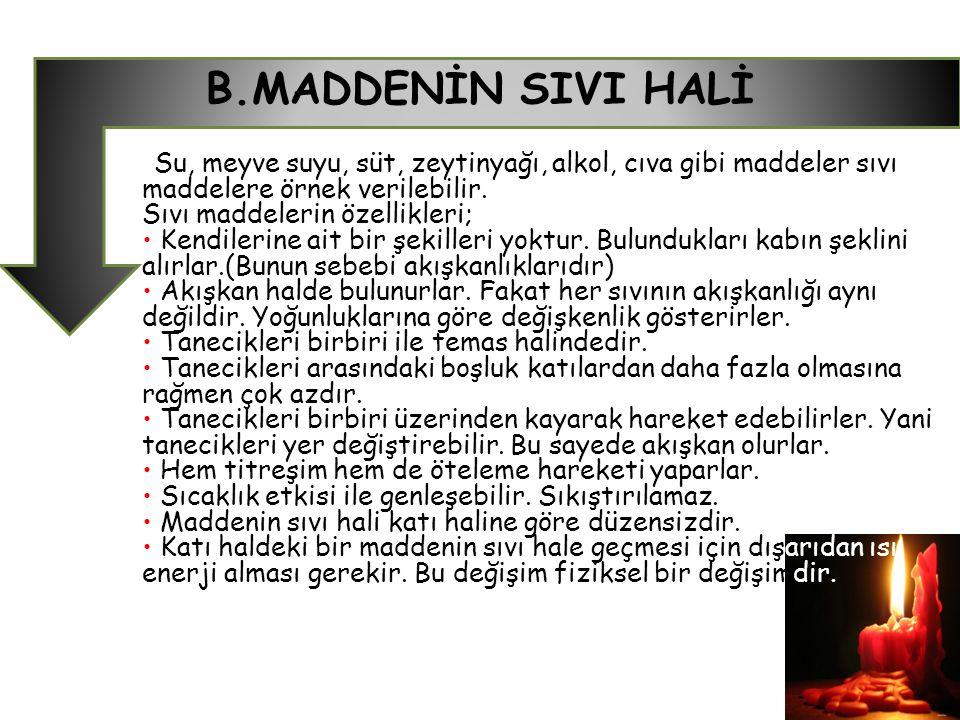 B.MADDENİN SIVI HALİ
