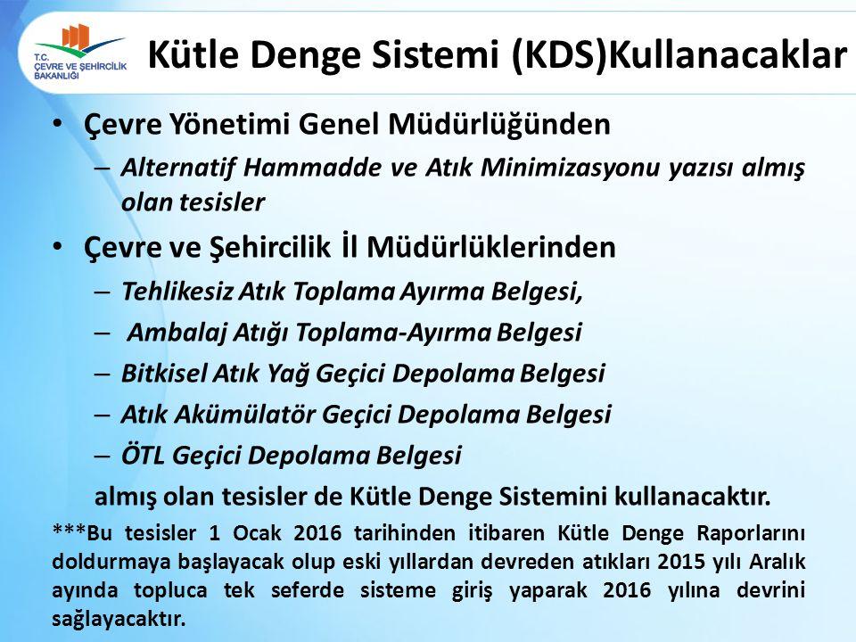 Kütle Denge Sistemi (KDS)Kullanacaklar