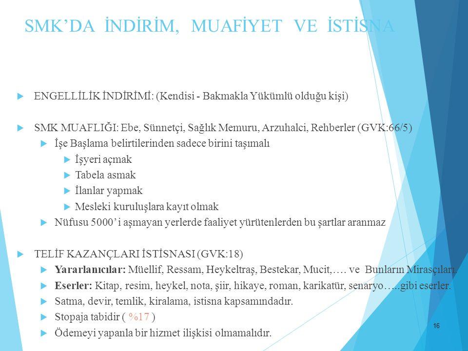 SMK'DA İNDİRİM, MUAFİYET VE İSTİSNA