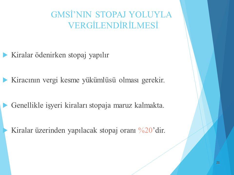 GMSİ'NIN STOPAJ YOLUYLA VERGİLENDİRİLMESİ
