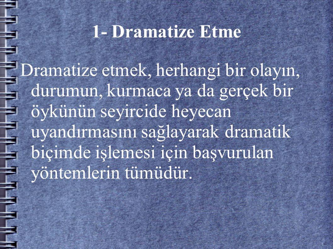 1- Dramatize Etme