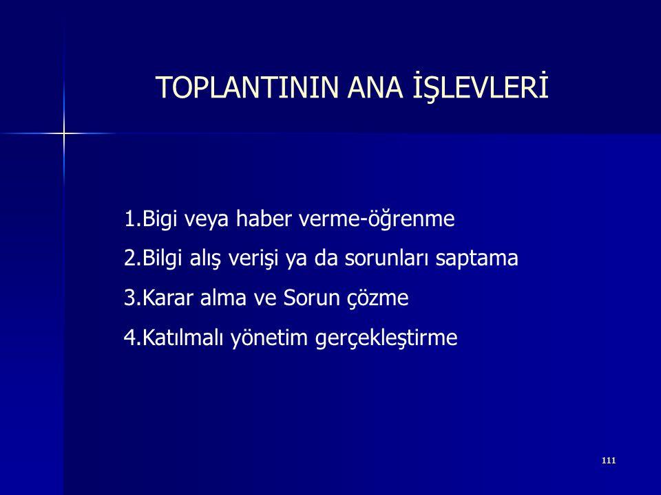 TOPLANTININ ANA İŞLEVLERİ