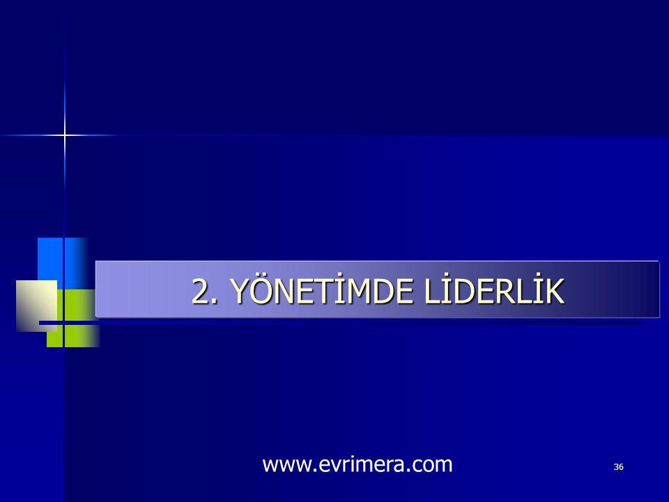 2. YÖNETİMDE LİDERLİK www.evrimera.com