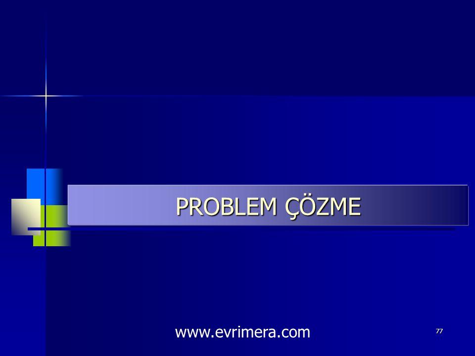 PROBLEM ÇÖZME www.evrimera.com