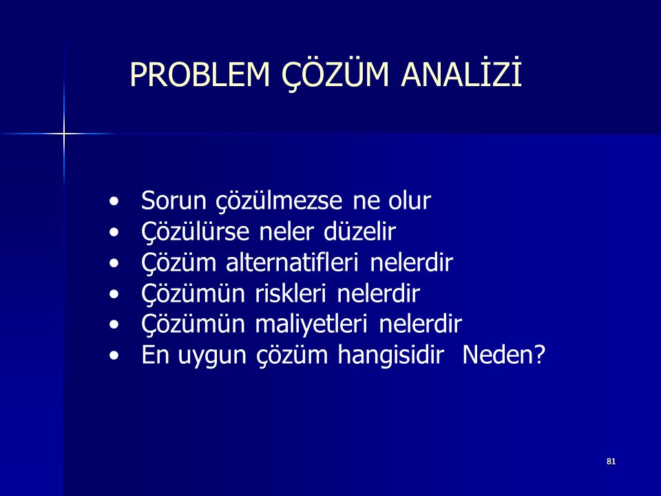 PROBLEM ÇÖZÜM ANALİZİ Sorun çözülmezse ne olur Çözülürse neler düzelir